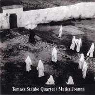 Tomasz Stańko Quartet - Matka Joanna