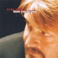 Tom Cochrane - Xray Sierra