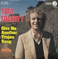 Tom Fogerty - Give Me Another Trojan Song