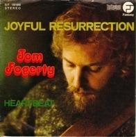 Tom Fogerty - Joyful Resurrection / Heartbeat