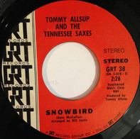 Tommy Allsup And The Tennessee Saxes - Snowbird / I'll See Through Him