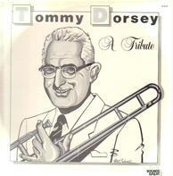 Tommy Dorsey - A Tribute