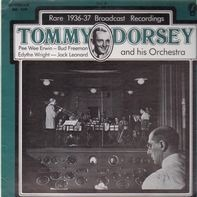Tommy Dorsey and His Orchestra - Rare Broadcast Recordings 1936- 1937, Volume 6