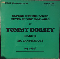 "Tommy Dorsey And His Orchestra - ""Making Big Band History"""