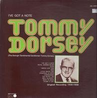 Tommy Dorsey - I've Got a Note
