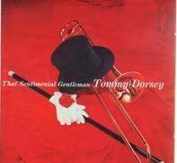 Tommy Dorsey - That Sentimental Gentleman
