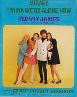 Tommy James & The Shondells - I Think We're Alone Now / Mirage