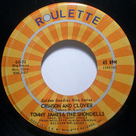 Tommy James & The Shondells - Crimson And Clover / Sweet Cherry Wine