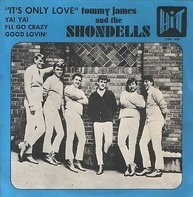 Tommy James & The Shondells - It's Only Love