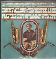 Tommy Allsup And The Tennessee Saxes - Play The Hits Of Tammy Wynette