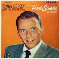 Tommy Dorsey - Tommy Dorsey And His Orchestra Featuring Frank Sinatra