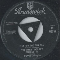 Tommy Dorsey And His Orchestra Starring Warren Covington - Tea For Two Cha Cha