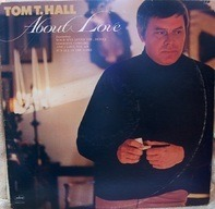 Tom T. Hall - About Love