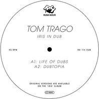 Tom Trago - Iris In Dub