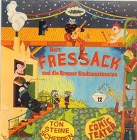 Ton Steine Scherben , Hoffmann's Comic Teater - Herr Freßsack und die Bremer Stadtmusikanten