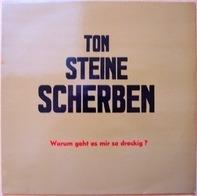 Ton Steine Scherben - Warum Geht Es Mir So Dreckig?