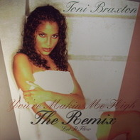 Toni Braxton - You're Makin' Me High (Remix) / Let It Flow