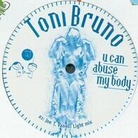 Toni Bruno - U Can Abuse My Body