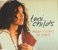 Toni Childs - Many Rivers To Cross