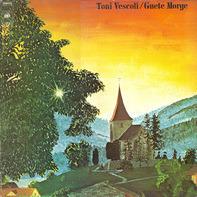 Toni Vescoli - Guete Morge