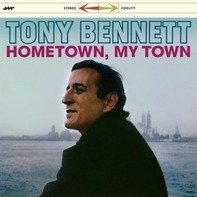 Tony Bennett - Hometown, My Town