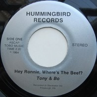 Tony & Bo - Hey Ronnie, Where's The Beef? / Good Times Gotta Come