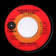 Tony Booth - Nobody's Fool But Yours