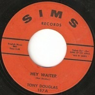 Tony Douglas - Hey Waiter / Your Love For Me Is Losing Light