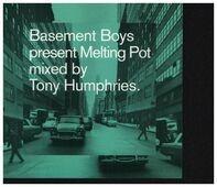 Tony Humphries - Basement Boys Present Melting Pot