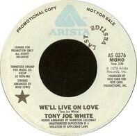 Tony Joe White - We'll Live On Love
