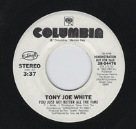 Tony Joe White - You Just Get Better All The Time