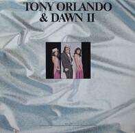 Tony Orlando & Dawn - Tony Orlando & Dawn II