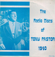 Tony Pastor - The Radio Disc Of Tony Pastor - 1940