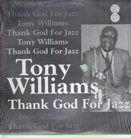 Tony Williams - Thank God for Jazz