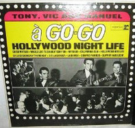 Tony, Vic And Manuel - A Go-Go - Hollywood Night Life