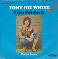 Tony Joe White - I Get Off On It