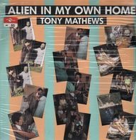 Tony Mathews - Alien in My Own Home
