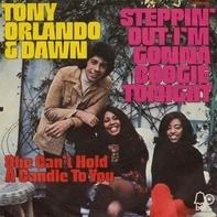 Tony Orlando And Dawn - Steppin' Out (Gonna Boogie Tonight) / She Can't Hold A Candle To You