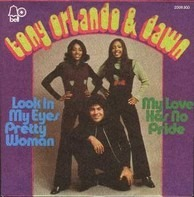 Tony Orlando And Dawn - Look In My Eyes Pretty Woman / My Love Has No Pride