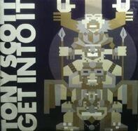 Tony Scott - Get Into It