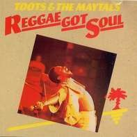 Toots & The Maytals - Reggae Got Soul-Expanded-
