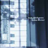 Toots Thielemans & Kenny Werner - Toots Thielemans & Kenny Werner