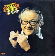 Toots Thielemans - Old Friend