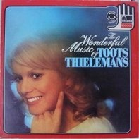 Toots Thielemans - The Wonderful Music Of Toots Thielemans