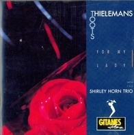 Toots Thielemans, Shirley Horn Trio - For My Lady