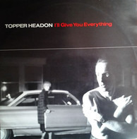 Topper Headon - I'll Give You Everything