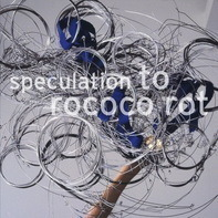 To Rococo Rot - Specualtion