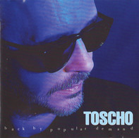 Toscho - Back by Popular Demand