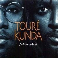 Touré Kunda - Mouslai