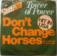 Tower Of Power - Don't Change Horses (In The Middle Of A Stream) / I Got The Chop